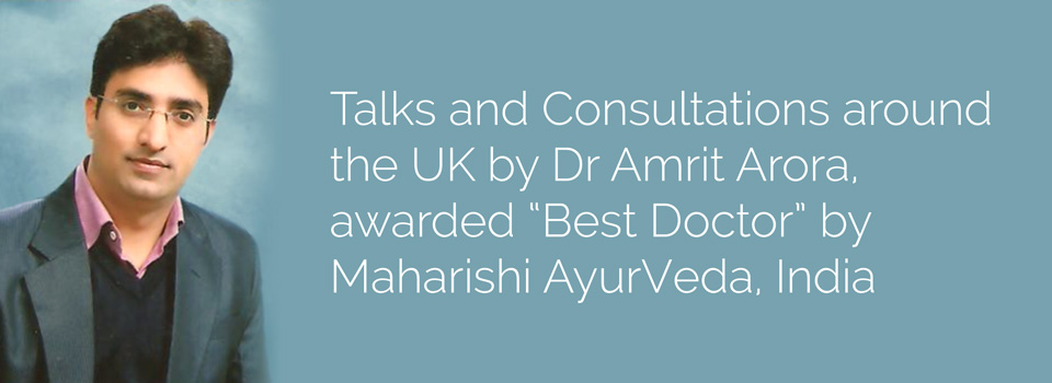 Talks and Consultations-around the UK by Dr Amrit Arora
