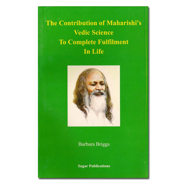 The Contribution of Maharishi's Vedic Science (B. Briggs) back cover