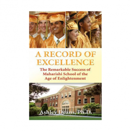 A Record of Excellence - The Remarkable Success of Maharishi School of the Age of Enlightenment