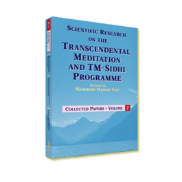Scientific Research on Transcendental Meditation and TM-Sidhi Program - Vol 7