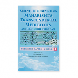 Scientific Research on Transcendental Meditation and TM-Sidhi Program - Vol 4