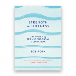Strength in Stillness - Bob Roth