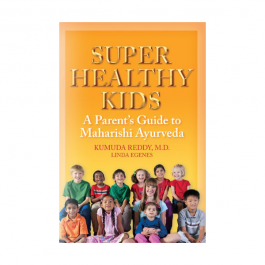 Super Healthy Kids - A Parents Guide to Maharishi AyurVeda