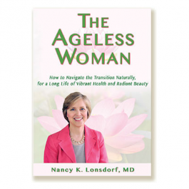 The Ageless Woman - by Nancy Lonsdorf M.D