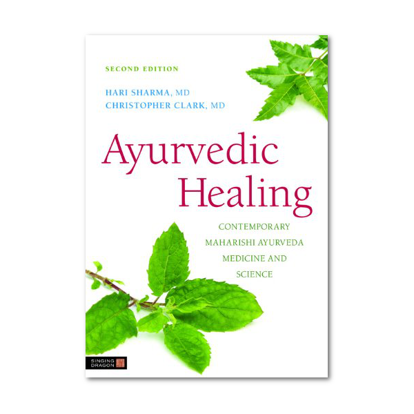 Ayurvedic Healing - (Sharma and Clark)