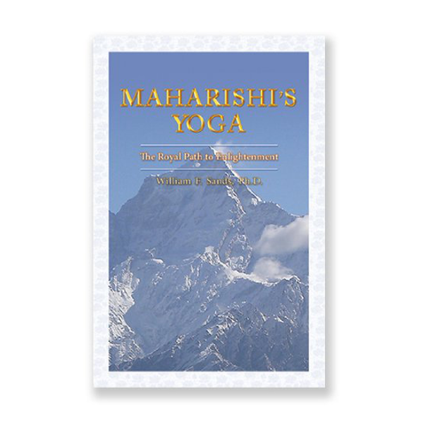Maharishi's Yoga - The Royal Path to Enlightenment